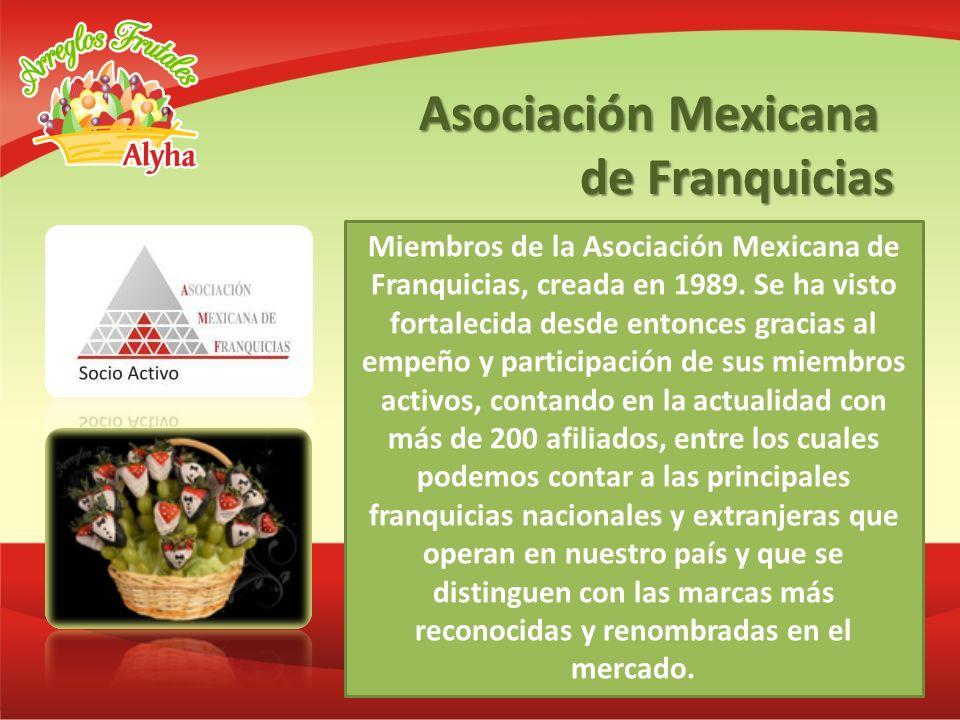 Asociación Mexicana de Franquicias Miembros de la Asociación Mexicana de Franquicias, creada en 1989. Se ha visto fortalecida desde entonces gracias a