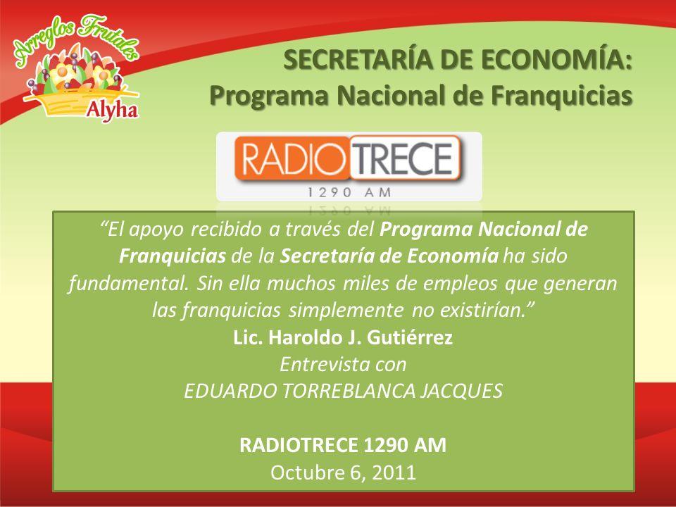 El apoyo recibido a través del Programa Nacional de Franquicias de la Secretaría de Economía ha sido fundamental. Sin ella muchos miles de empleos que