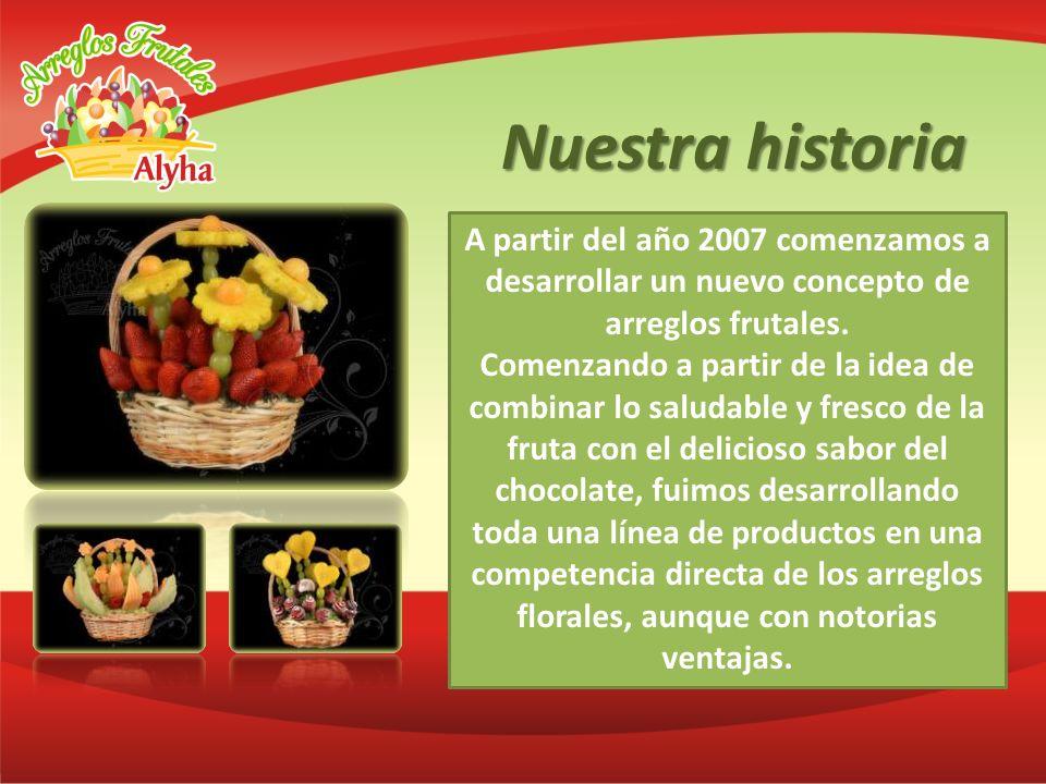 Nuestra historia A partir del año 2007 comenzamos a desarrollar un nuevo concepto de arreglos frutales. Comenzando a partir de la idea de combinar lo