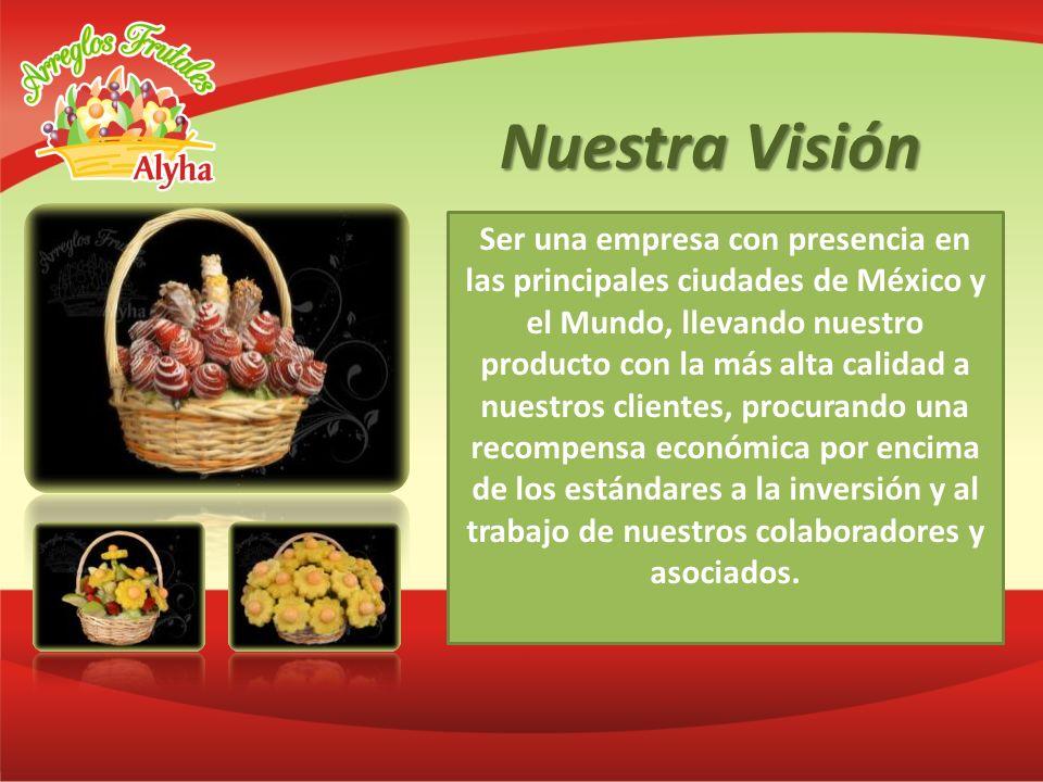 Nuestra Visión Ser una empresa con presencia en las principales ciudades de México y el Mundo, llevando nuestro producto con la más alta calidad a nue