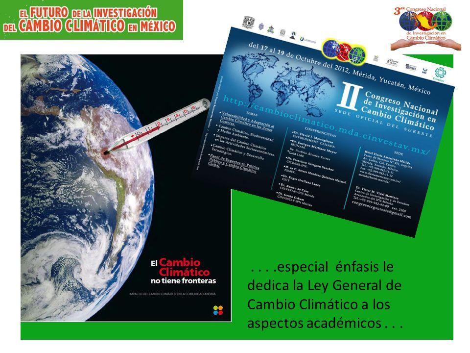 ....especial énfasis le dedica la Ley General de Cambio Climático a los aspectos académicos...