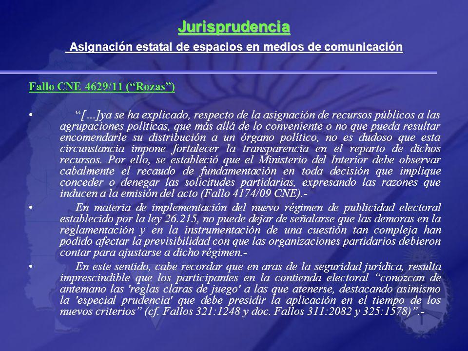 Jurisprudencia Jurisprudencia Asignación estatal de espacios en medios de comunicación Fallo CNE 4629/11 (Rozas) […]ya se ha explicado, respecto de la