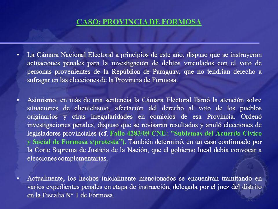 CASO: PROVINCIA DE FORMOSA La Cámara Nacional Electoral a principios de este año, dispuso que se instruyeran actuaciones penales para la investigación