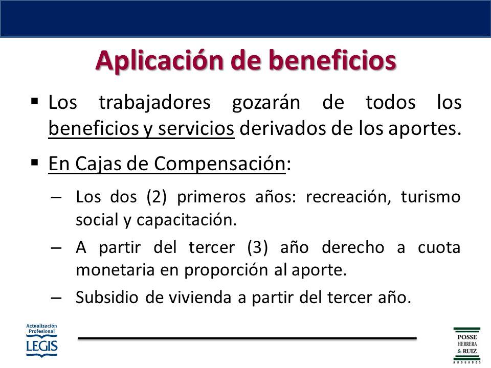 Aplicación de beneficios Los trabajadores gozarán de todos los beneficios y servicios derivados de los aportes.