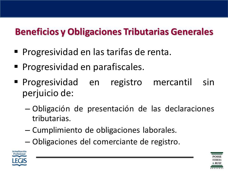 Beneficios y Obligaciones Tributarias Generales Progresividad en las tarifas de renta.