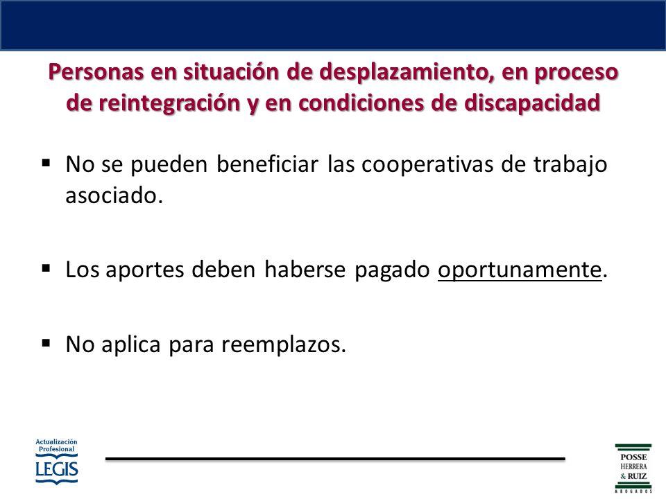 No se pueden beneficiar las cooperativas de trabajo asociado.