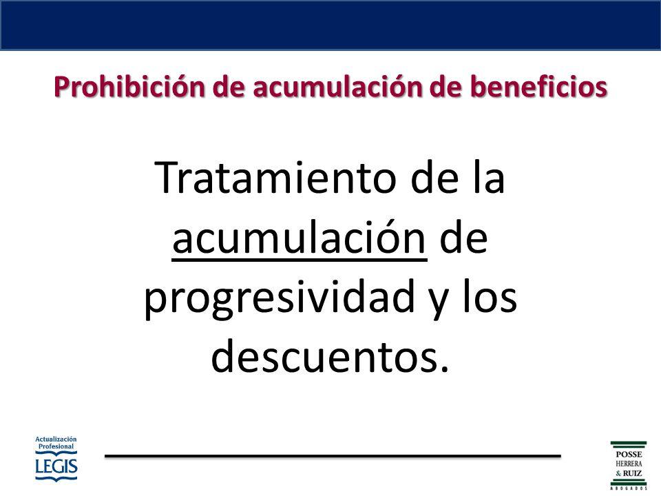 Tratamiento de la acumulación de progresividad y los descuentos.