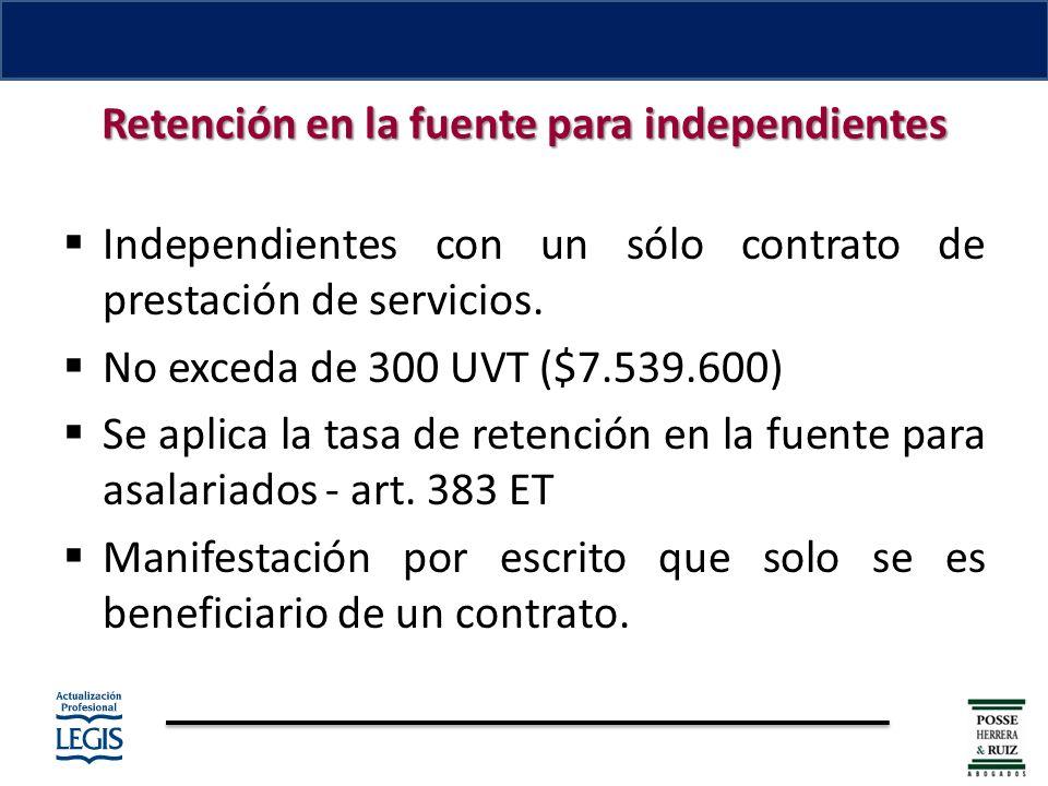 Retención en la fuente para independientes Independientes con un sólo contrato de prestación de servicios.