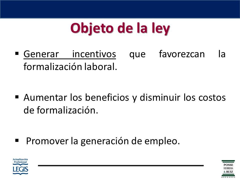Generar incentivos que favorezcan la formalización laboral.