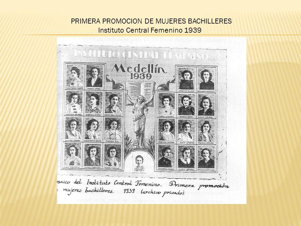PRIMERA PROMOCION DE MUJERES BACHILLERES Instituto Central Femenino 1939