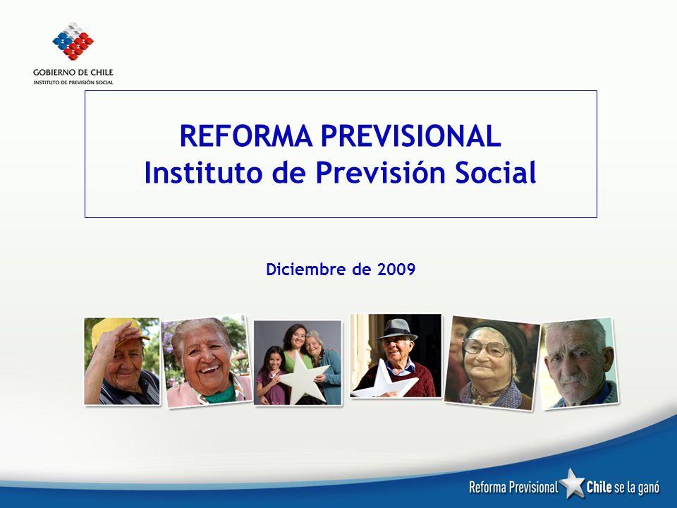 REFORMA PREVISIONAL Instituto de Previsión Social Diciembre de 2009