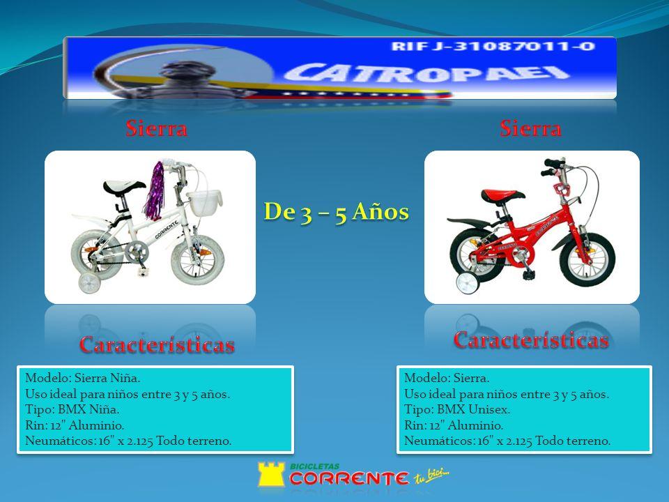 Modelo: Sierra Niña. Uso ideal para niños entre 3 y 5 años.