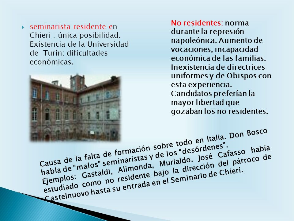 seminarista residente en Chieri : única posibilidad. Existencia de la Universidad de Turín: dificultades económicas. No residentes: norma durante la r