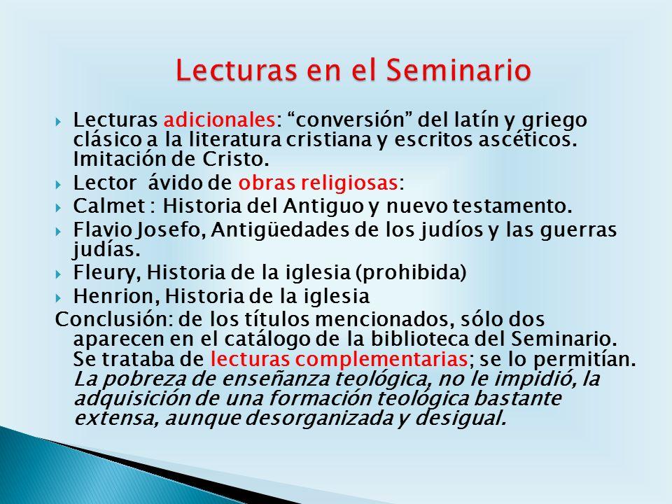 Lecturas adicionales: conversión del latín y griego clásico a la literatura cristiana y escritos ascéticos. Imitación de Cristo. Lector ávido de obras