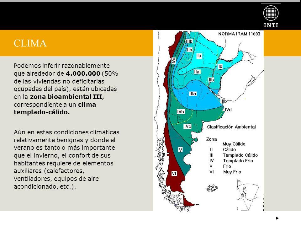 CLIMA Podemos inferir razonablemente que alrededor de 4.000.000 (50% de las viviendas no deficitarias ocupadas del país), están ubicadas en la zona bi