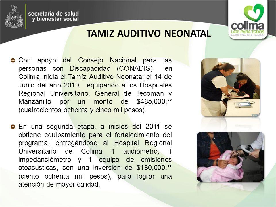 Con apoyo del Consejo Nacional para las personas con Discapacidad (CONADIS) en Colima inicia el Tamíz Auditivo Neonatal el 14 de Junio del año 2010, e