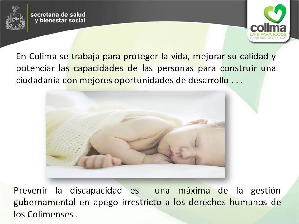 En Colima se trabaja para proteger la vida, mejorar su calidad y potenciar las capacidades de las personas para construir una ciudadanía con mejores o