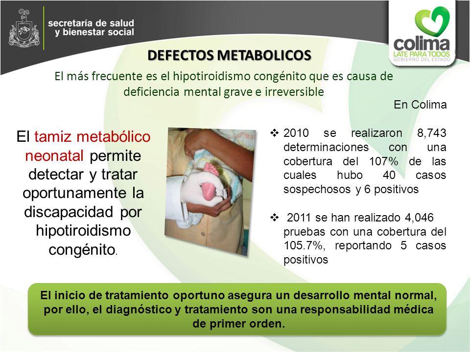 Departamento de Prevención de la Discapacidad del CNEGySR En el año 2008 Colima estuvo entre los cuatro primeros lugares a nivel nacional en oportunidad diagnóstica En el año 2010 Colima Primer Lugar a nivel nacional por cobertura, calidad en la toma de muestra (cero muestras inadecuadas), inicio de tratamiento antes del mes de vida y seguimiento Marzo de 2011