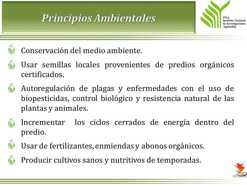 Conservación del medio ambiente. Usar semillas locales provenientes de predios orgánicos certificados. Autoregulación de plagas y enfermedades con el