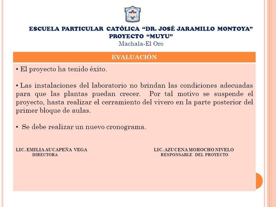 ESCUELA PARTICULAR CATÓLICA DR. JOSÉ JARAMILLO MONTOYA PROYECTO MUYU Machala-El Oro EVALUACIÓN El proyecto ha tenido éxito. Las instalaciones del labo