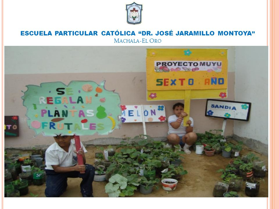 ESCUELA PARTICULAR CATÓLICA DR. JOSÉ JARAMILLO MONTOYA M ACHALA -E L O RO