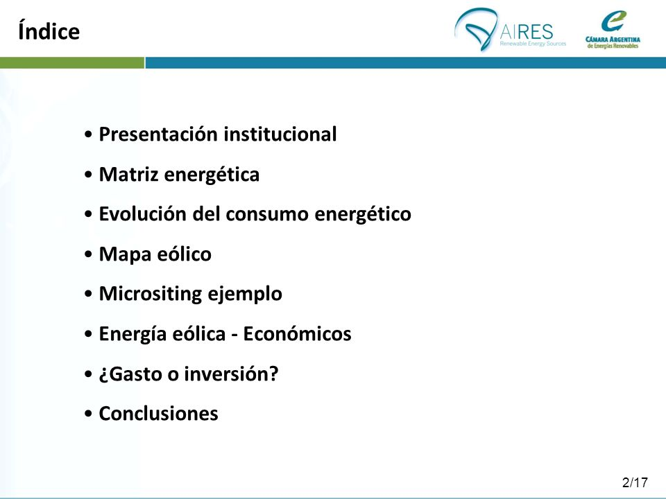 2/17 Índice Presentación institucional Matriz energética Evolución del consumo energético Mapa eólico Micrositing ejemplo Energía eólica - Económicos
