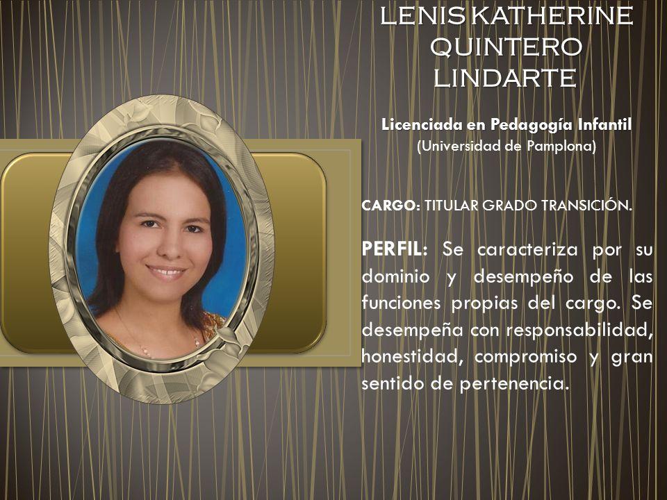 LENIS KATHERINE QUINTERO LINDARTE LENIS KATHERINE QUINTERO LINDARTE Licenciada en Pedagogía Infantil Licenciada en Pedagogía Infantil (Universidad de
