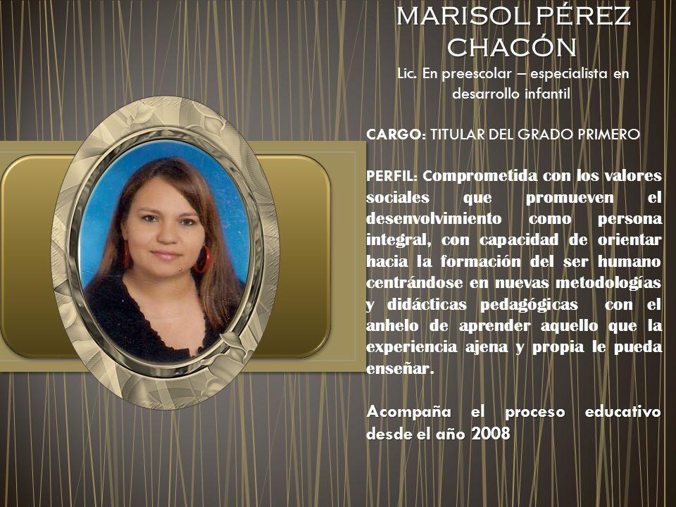 MARISOL PÉREZ CHACÓN MARISOL PÉREZ CHACÓN Lic.