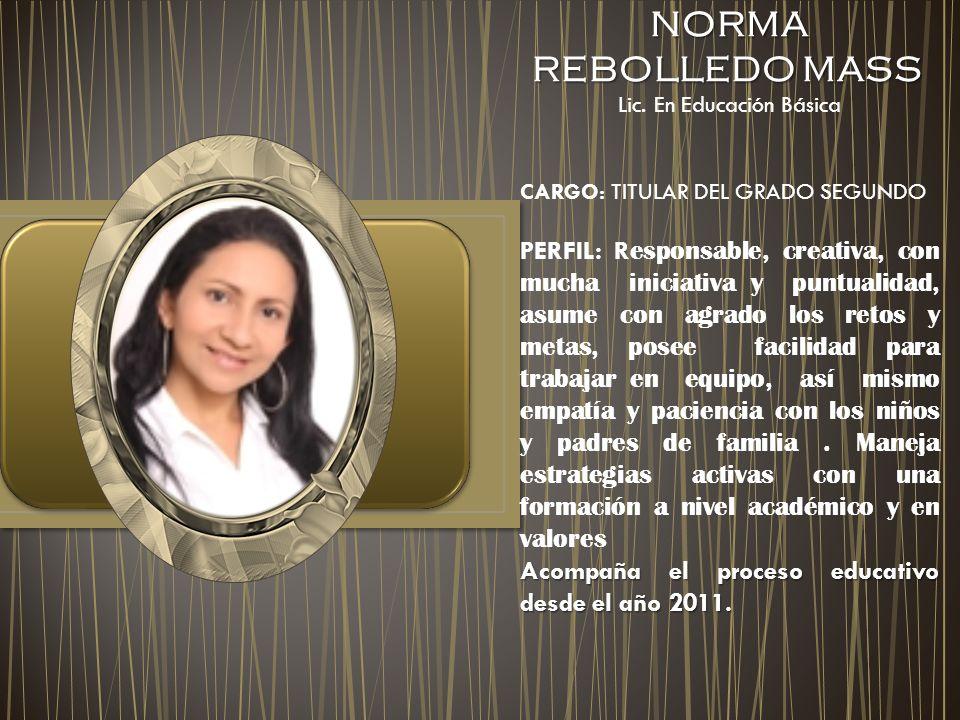 NORMA REBOLLEDO MASS NORMA REBOLLEDO MASS Lic.