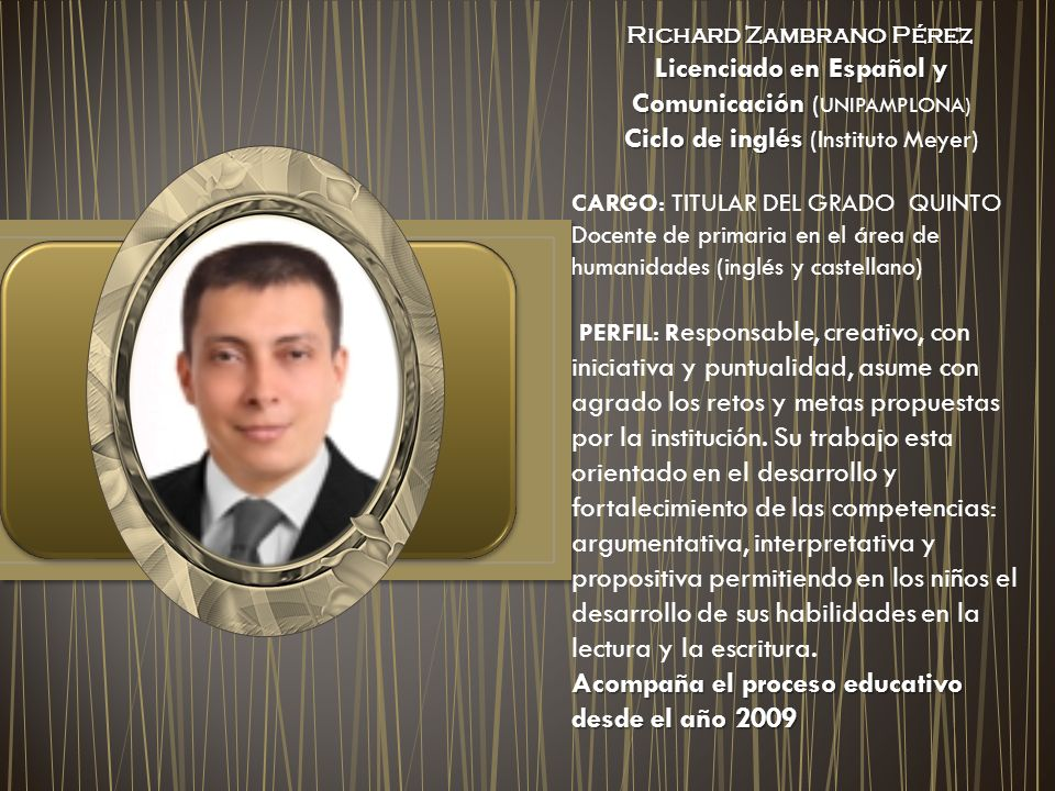 Richard Zambrano Pérez Richard Zambrano Pérez Licenciado en Español y Comunicación Licenciado en Español y Comunicación ( UNIPAMPLONA) Ciclo de inglés