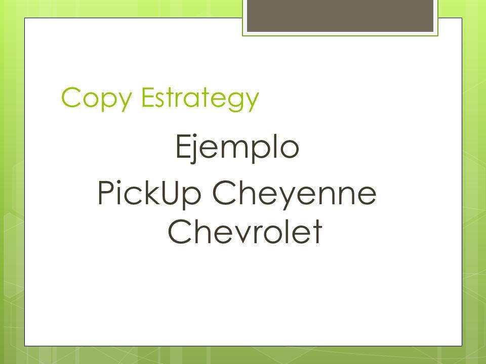 Copy Estrategy Ejemplo PickUp Cheyenne Chevrolet