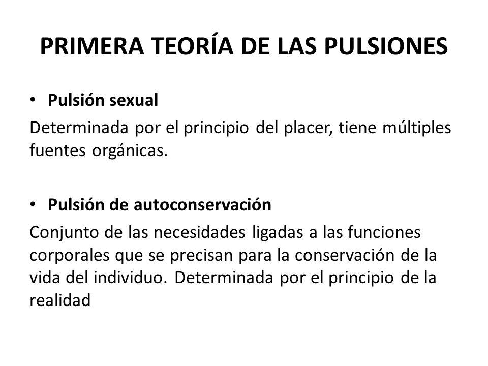 PRIMERA TEORÍA DE LAS PULSIONES Pulsión sexual Determinada por el principio del placer, tiene múltiples fuentes orgánicas. Pulsión de autoconservación