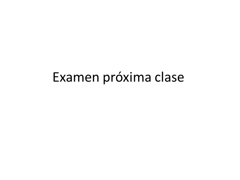 Examen próxima clase