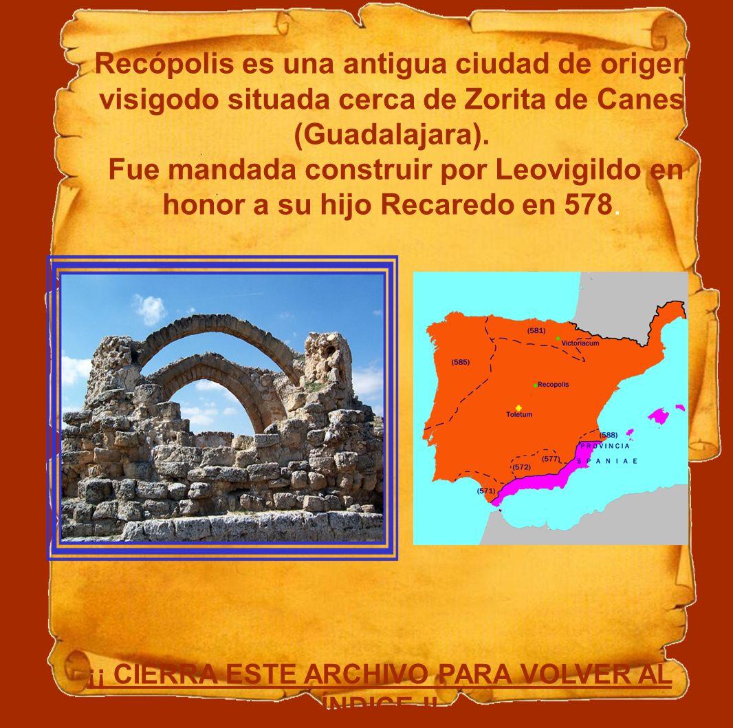 Recópolis es una antigua ciudad de origen visigodo situada cerca de Zorita de Canes (Guadalajara). Fue mandada construir por Leovigildo en honor a su