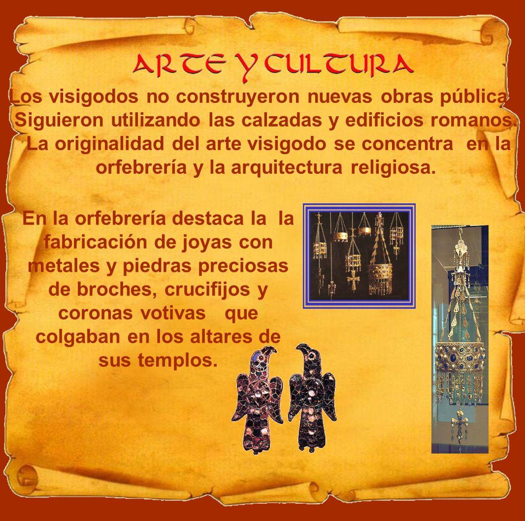 Los visigodos no construyeron nuevas obras públicas. Siguieron utilizando las calzadas y edificios romanos. La originalidad del arte visigodo se conce