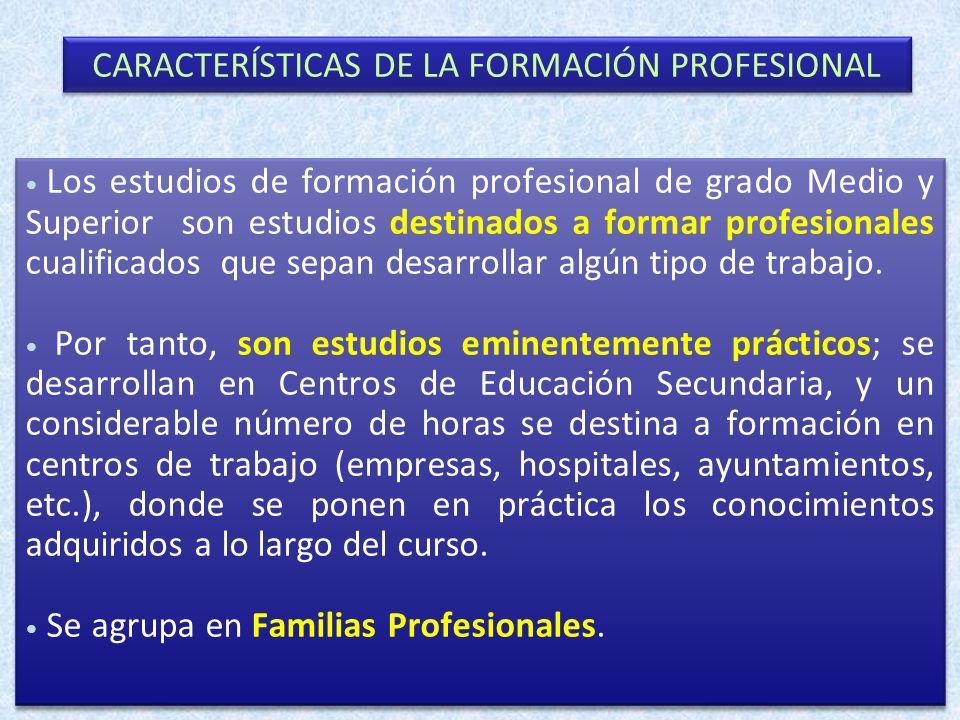 Los estudios de formación profesional de grado Medio y Superior son estudios destinados a formar profesionales cualificados que sepan desarrollar algú