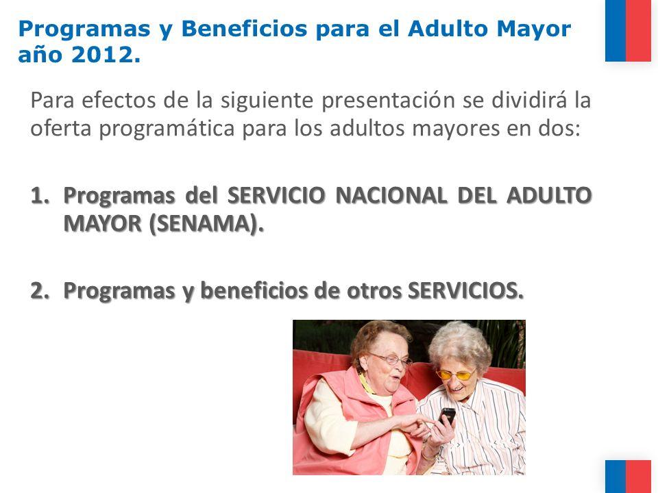 Para efectos de la siguiente presentación se dividirá la oferta programática para los adultos mayores en dos: 1.Programas del SERVICIO NACIONAL DEL AD