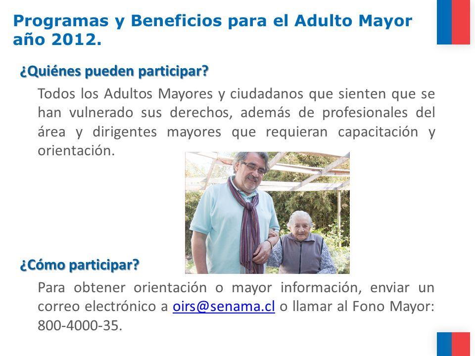 ¿Quiénes pueden participar? Todos los Adultos Mayores y ciudadanos que sienten que se han vulnerado sus derechos, además de profesionales del área y d