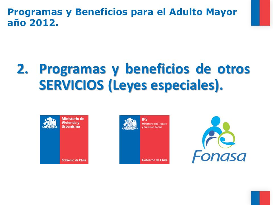 2.Programas y beneficios de otros SERVICIOS (Leyes especiales). Programas y Beneficios para el Adulto Mayor año 2012.