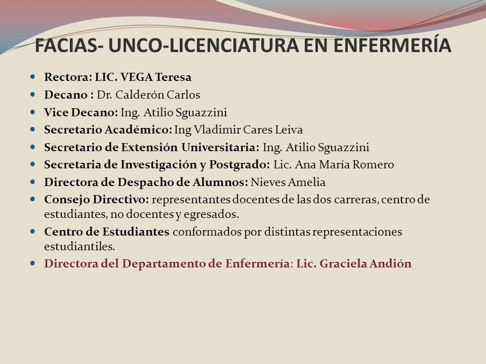 FACIAS- UNCO-LICENCIATURA EN ENFERMERÍA Rectora: LIC.