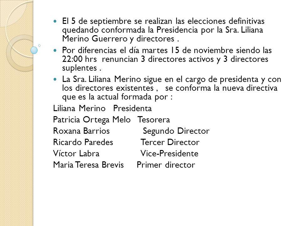 El 5 de septiembre se realizan las elecciones definitivas quedando conformada la Presidencia por la Sra.