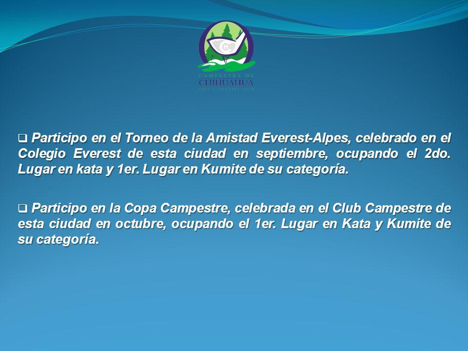 Participo en el Torneo de la Amistad Everest-Alpes, celebrado en el Colegio Everest de esta ciudad en septiembre, ocupando el 2do.