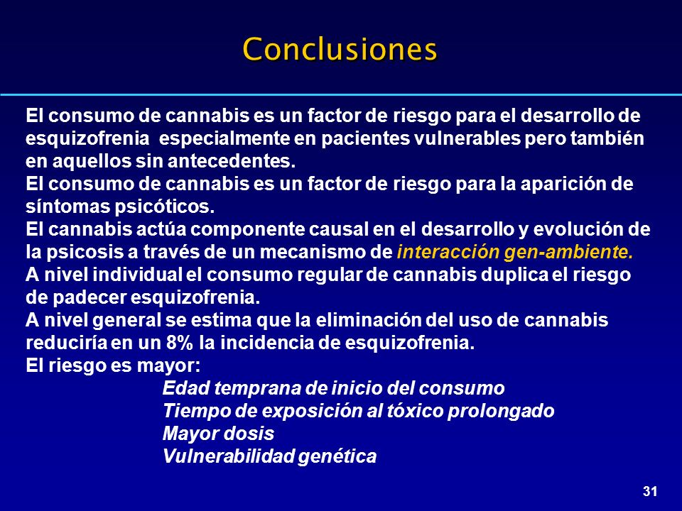 31 Conclusiones El consumo de cannabis es un factor de riesgo para el desarrollo de esquizofrenia especialmente en pacientes vulnerables pero también en aquellos sin antecedentes.