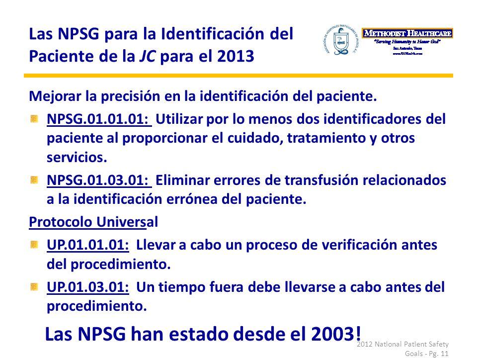 Las NPSG para la Identificación del Paciente de la JC para el 2013 Mejorar la precisión en la identificación del paciente.