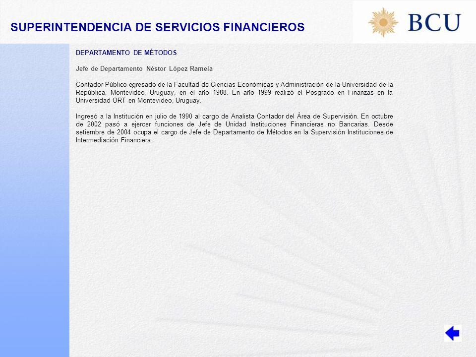 DEPARTAMENTO DE MÉTODOS Jefe de Departamento Néstor López Ramela Contador Público egresado de la Facultad de Ciencias Económicas y Administración de la Universidad de la República, Montevideo, Uruguay, en el año 1988.