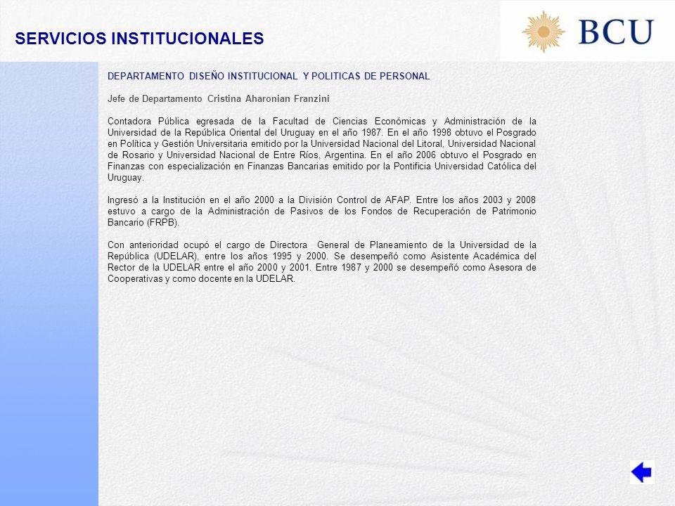 DEPARTAMENTO DISEÑO INSTITUCIONAL Y POLITICAS DE PERSONAL Jefe de Departamento Cristina Aharonian Franzini Contadora Pública egresada de la Facultad de Ciencias Económicas y Administración de la Universidad de la República Oriental del Uruguay en el año 1987.