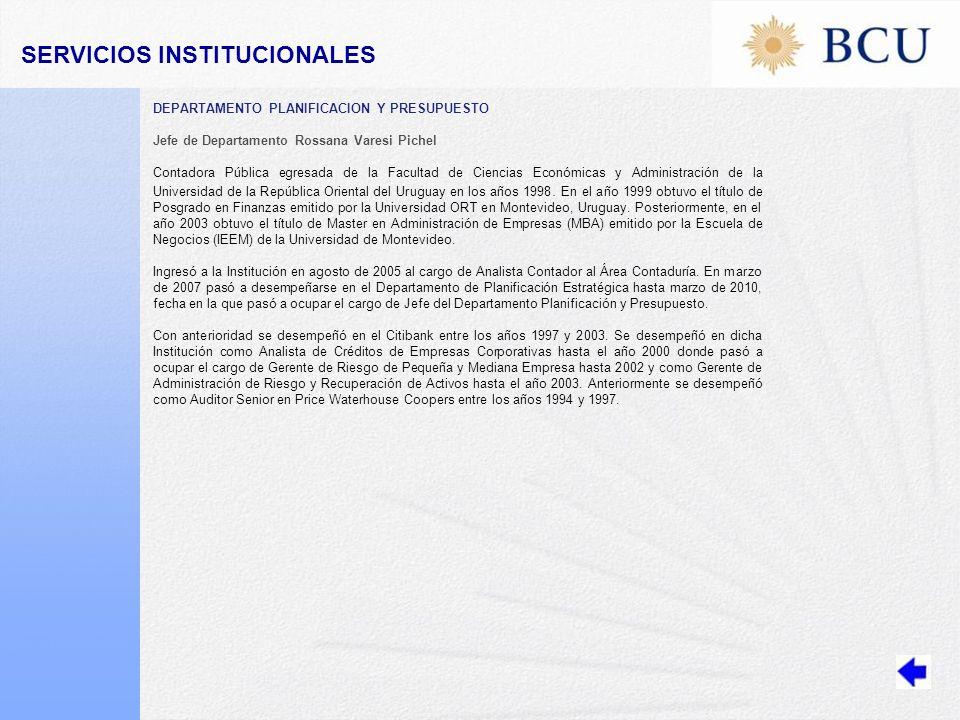DEPARTAMENTO PLANIFICACION Y PRESUPUESTO Jefe de Departamento Rossana Varesi Pichel Contadora Pública egresada de la Facultad de Ciencias Económicas y Administración de la Universidad de la República Oriental del Uruguay en los años 1998.
