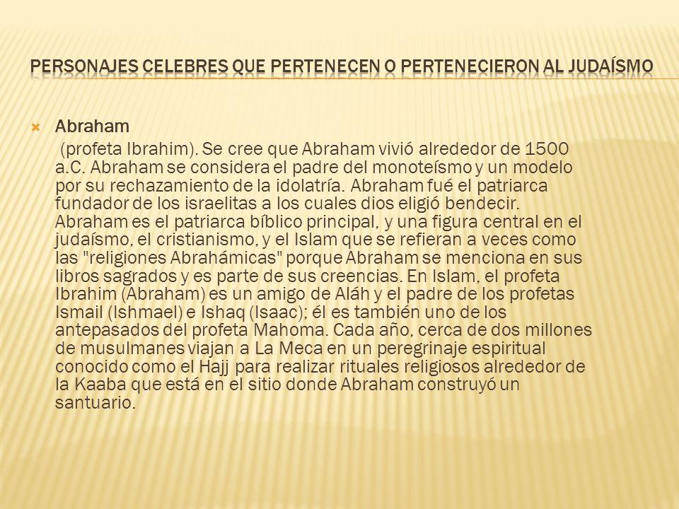 Abraham (profeta Ibrahim).Se cree que Abraham vivió alrededor de 1500 a.C.