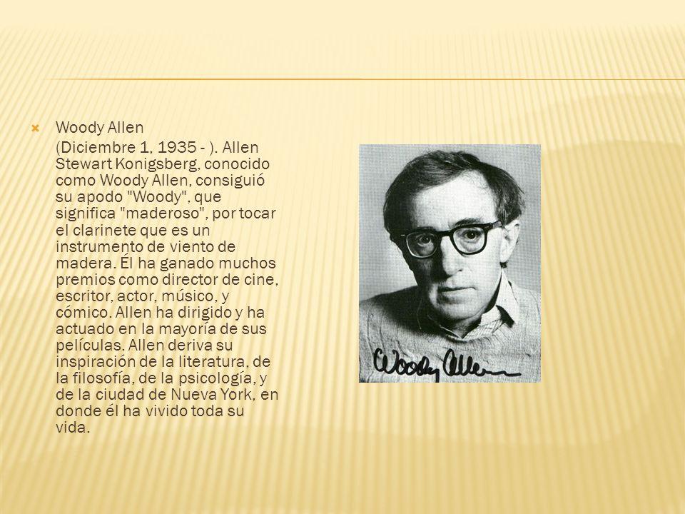 Woody Allen (Diciembre 1, 1935 - ).