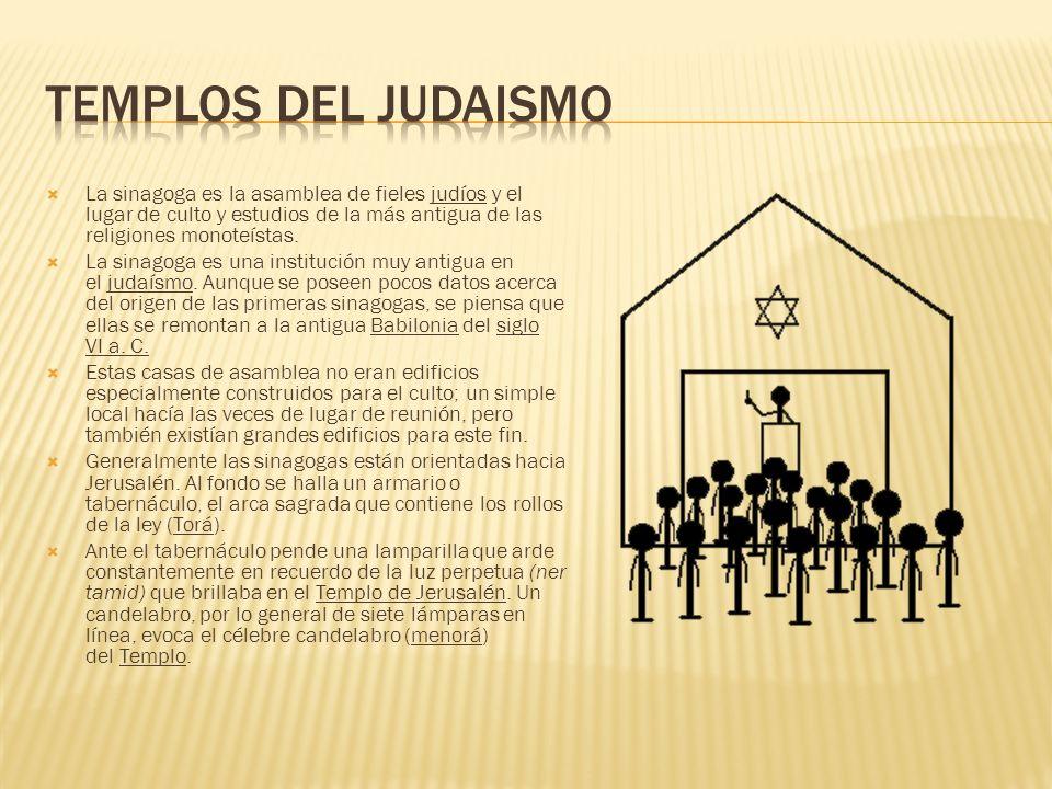 La sinagoga es la asamblea de fieles judíos y el lugar de culto y estudios de la más antigua de las religiones monoteístas.